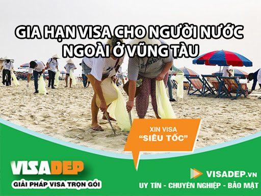 gia hạn visa cho người nước ngoài tại Bà Ria - Vũng Tàu