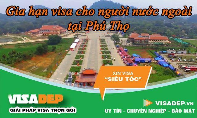 gia hạn visa cho người nước ngoài tại Phú Thọ